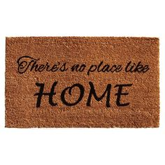 Tell it like it is with this attractive There's no place like Home doormat.  Made of natural coir that scrapes shoe bottoms clean to keep debris from your home, this durable mat is also vinyl backed to prevent movement when walked on.