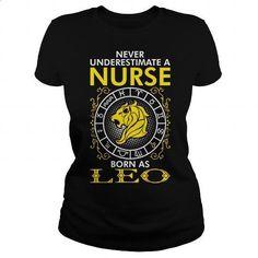 Never Underestimate A Nurse Born As Leo T-Shirt - #men shirts #crew neck sweatshirt. GET YOURS => https://www.sunfrog.com/Jobs/Never-Underestimate-A-Nurse-Born-As-Leo-T-Shirt-Black-Ladies.html?60505