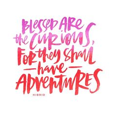 Handlettering by Courtney Shelton / HIBRID | #handlettering #typography #design #brushlettering #adventure #curious