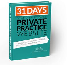 Free Ebook: 31 Days to a More Successful Private Practice Website. 31 things you can do to improve your therapy website, get more traffic and gain more clients. Download it here: