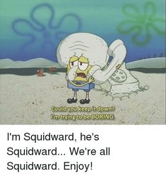 More than 22 Awesome Squidward memes for every occasion. Show your feelings with this funny Squidward meme Squidward Meme, Im Trying, Your Favorite, Family Guy, Hero, Feelings, Memes, Funny, Fictional Characters