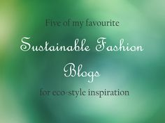5 Sustainable Fashion Blogs to Follow