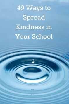 "49 Ways to Create a Tidal Wave of Kindness in School 49 Ways to Spread Kindness in Your School<br> ""Remember there's no such thing as a small act of kindness. Every act creates a ripple with no logical end. Middle School Counseling, Elementary Counseling, School Social Work, School Counselor, Elementary Schools, Middle School Advisory, School School, School Daze, School Stuff"