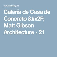 Galería de Casa de Concreto / Matt Gibson Architecture - 21
