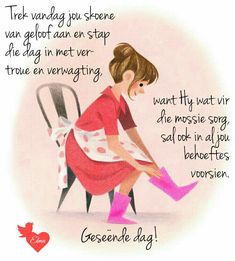 Good Morning Wishes, Good Morning Quotes, Lekker Dag, Evening Greetings, Goeie Nag, Goeie More, Prayer Verses, Afrikaans, Prayers