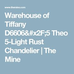 Warehouse of Tiffany D6606/5 Theo 5-Light Rust Chandelier | The Mine