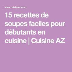 15 recettes de soupes faciles pour débutants en cuisine | Cuisine AZ