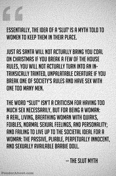 """The Slut Myth. """"Essentially, the idea of a 'slut' is a myth told to women to keep them in their place. Intersectional Feminism, Patriarchy, Pro Choice, Fight Club, In This World, Equality, Gender, Wisdom, Positivity"""
