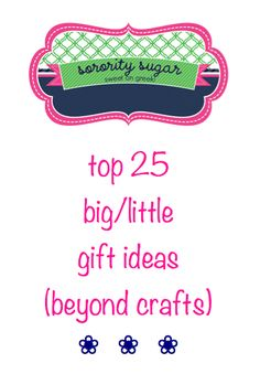 need a special sister gift ~ in addition to your crafted goodies? check out these personalized gift ideas <3 BLOG LINK:  http://sororitysugar.tumblr.com/post/34713959732/from-please-keep-me-anon-big-little-gift-ideas#notes