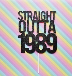 STRAIGHT OUTTA 1989 cake topper – birthday – glitter topper – funny – birthday – party d… - Cake Decorating Cupcake Ideen 30th Birthday Party For Her, 30th Birthday Ideas For Women, 30 Birthday Cake, Happy Birthday, Birthday Woman, Birthday Cake Toppers, Birthday Party Decorations, Birthday Invitations, 30th Birthday Cake Topper