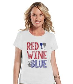 Women's 4th of July Shirt - Red Wine and Blue Shirt - Fourth of July T Shirt - Holiday White Tee - Funny 4th of July Shirt - Wine Lovers