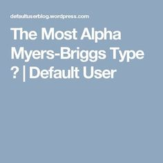 Who is the most alpha Myers-Briggs of them all? Prepare for the knockdown, dragout cage-match of M-B types. Which one will deliver the Briggs beatdown? Which will suffer a Myersian mauling? Isfj Personality, Personality Psychology, Myers Briggs Personality Types, Myers Briggs Personalities, 16 Personalities, Sensitive People, Type I, Entp, Getting To Know You