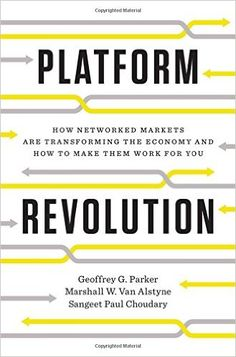 Platform Revolution: How Networked Markets are Transforming the Economy--and How to Make Them Work for You: Amazon.de: Geoffrey Parker, Marshall W. van Alstyne, Sangeet Paul Choudary: Fremdsprachige Bücher