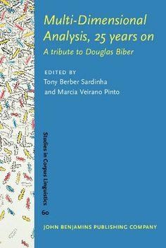 Multi-dimensional analysis, 25 years on a tribute to Douglas Biber / edited by Tony Berber Sardinha, Marcia Veirano Pinto Publicación Amsterdam ; Philadelphia : John Benjamins, cop. 2014