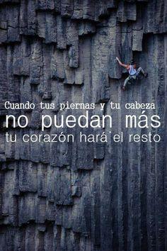Cuando tus piernas y tu cabeza no puedan más, tu corazón hará el resto. #BuenosDíasTai