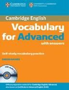 The book covers selected vocabulary needed by students taking Cambridge English: Advanced (CAE) exam and includes exam-style tasks for each paper. Cambridge Vocabulary for Advanced builds students lexical knowledge for success at an advanced level. It includes useful tips on how to approach Cambridge English
