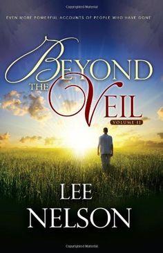 Beyond the Veil by Lee Nelson. $10.86. Publication: April 1, 1995. Series - Beyond the Veil (Book 2). Publisher: Cedar Fort, Inc. (April 1, 1995)