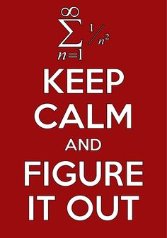 keep calm and figure it out / math / algebra / created with Keep Calm and Carry On for iOS
