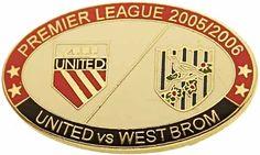 United v West Brom Premier Match Oval Metal Badge 2005-2006 RW