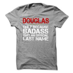 DOUGLAS because Badass isn't an official Last Name T-Shirts, Hoodies. BUY IT NOW ==► https://www.sunfrog.com/Names/DOUGLAS-because-Badass-Isnt-an-Official-Last-Name-Tshirt.html?id=41382