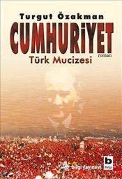 Cumhuriyet : Türk Mucizesi 1 - Turgut Özakman