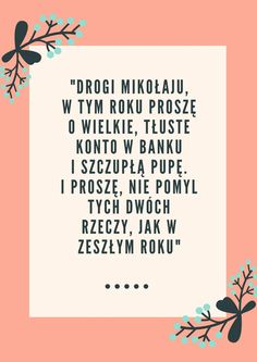 List do Świętego Christmas Tale, Keep Smiling, Good Mood, Motto, Qoutes, Lol, Good Things, Let It Be, Sayings