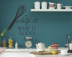 Kitchen Vinyl Wall Decal Whip it  Whip it good by landbgraphics