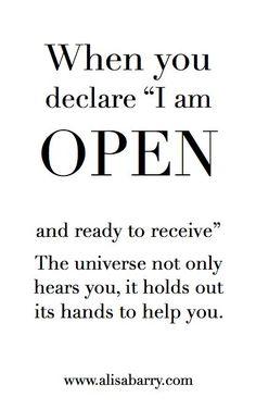 I am open ☆ open ☆ ☽☆☾ Venuskind (via be-happy-find-peace)