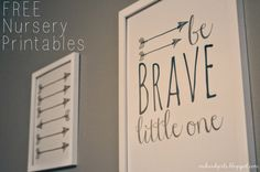 Orchard Girls: FREE Be Brave Little One and Arrows Nursery Printa...