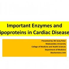 Important Enzymes and Lipoproteins in Cardiac Diseases Presented by: Mr Sony Peter Madawalabu University College of Medicine and Health Sciences Department. http://slidehot.com/resources/cardiovascular-system-biochemical-aspects.18130/