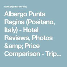 Albergo Punta Regina (Positano, Italy) - Hotel Reviews, Photos & Price Comparison - TripAdvisor