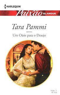 Meus Romances Blog: Um Oásis Para O Desejo - Tara Pammi - Harlequin Pa...