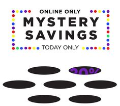 Mystery Savings - Today Only - take 20%, 30% or 40% off Offer is valid for one-time use online only.