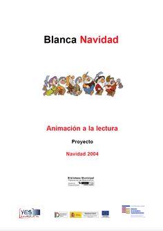 Proyecto de animación a la lectura. Blanca Navidad. 2004