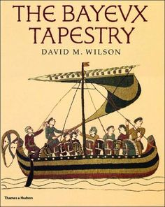 The Bayeux Tapestry by David MacKenzie Wilson.  Author: David M. Wilson. Publication: April 2004. Publisher: Thames & Hudson (April 2004). 234 pages