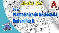 Planta Baixa de Residência Unifamiliar II – Aula 04 - Modificar os Desen...