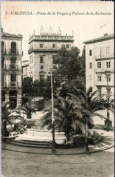 Plaza de la Virgen y Palacio de la Audiencia : Valencia, 1920