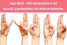 Joga dłoni - ułóż swoje palce w tej pozycji, a pozbędziesz się wielu problemów Kobieceinspiracje.pl Yoga Fitness, Health Fitness, Reiki, Traditional Chinese Medicine, Yoga For Beginners, Tai Chi, Acupuncture, Health And Beauty, Health Tips