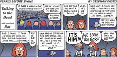 Pearls Before Swine -- HAHAHA! They're just TOO gullible!
