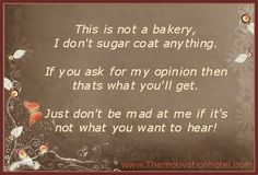 The Motivation Hotel: Don't Ask For My Opinion Unless You Really Want It...