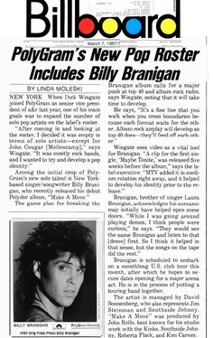 Billy Branigan 1987, a Pop Roster at Polygram. Read more..  http://www.americanradiohistory.com/hd2/IDX-Business/Music/Archive-Billboard-IDX/IDX/80s/1987/Billboard-1987-03-07-OCR-Page-0036.pdf#search=%22billy branigan%22