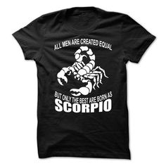 ONLY THE BEST ARE BORN AS SCORPIO