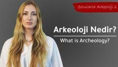 Arkeoloji Nedir? – Sorularla Arkeoloji 2