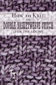 Can you believe it's almost the end of August? Where did the time go? For day 25 of our series, we chose the Double Basketweave stitch. It creates a really interesting textured basketweave pattern and it's super easy to knit as it only uses knit and purl stitches! HOW TO KNIT THE DOUBLE BASKETWEAVE STITCH …