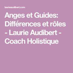 Anges et Guides: Différences et rôles - Laurie Audibert - Coach Holistique