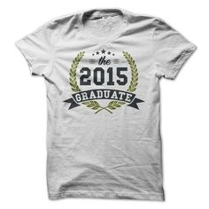 The 2016 Graduate T Shirts, Hoodies. Check price ==► https://www.sunfrog.com/LifeStyle/The-2015-Graduate.html?41382