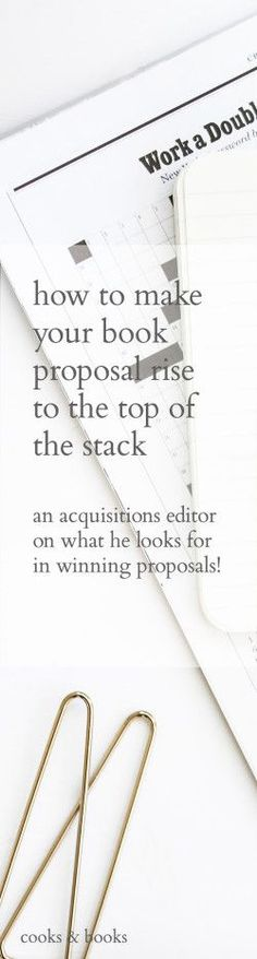 How To Male Your Book Proposal Rise To The Top of the Stack | A behind-the-scenes look at exactly how editors and publishers review book proposals. (And, of course, how you can make sure your book is the one they want to acquire!)