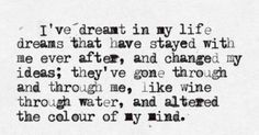 Dreams that have changed the  colour of my mind~