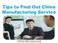 Tips to Find Out China Manufacturing Service