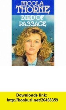 Bird Of Passage (9780261667044) Nicola Thorne , ISBN-10: 0261667041  , ISBN-13: 978-0261667044 ,  , tutorials , pdf , ebook , torrent , downloads , rapidshare , filesonic , hotfile , megaupload , fileserve